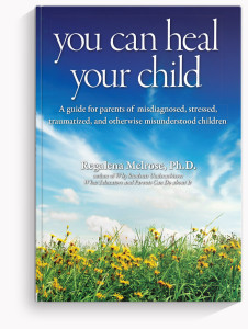 You Can Heal Your Child by Dr. Reggie Melrose