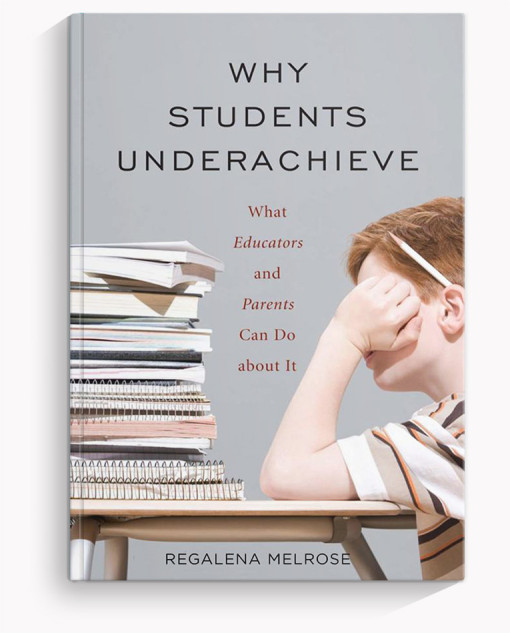 Why Students Underachieve by Dr. Reggie Melrose